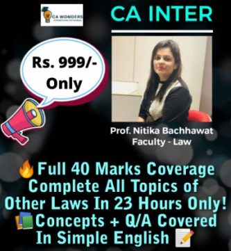 CA Inter - Other Laws - 40 Marks - Rs.999 - By Prof. Nitika Bachhawat