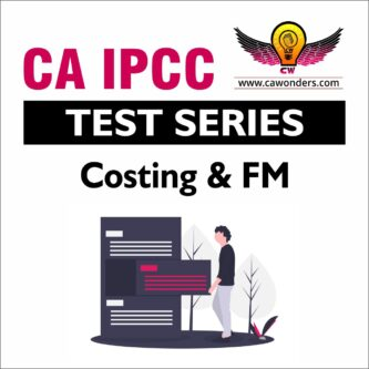 CA Inter / IPCC Test Series | Cost Accounting and Financial Management Test Series