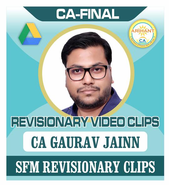 CA Final SFM REVISION VIDEO CLIPS Old/New Course by CA Gaurav Jainn