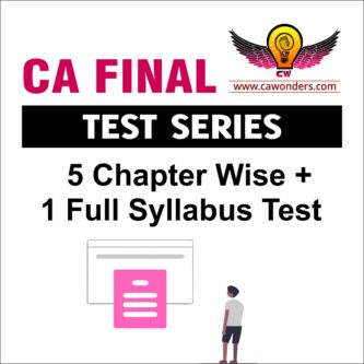 CA Final Test Series | 5 Chapter Wise & 1 Full Syllabus Tests