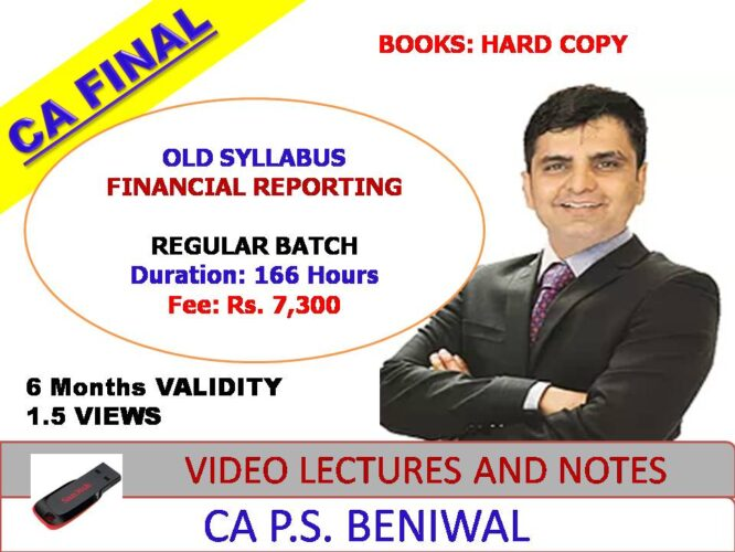 Video Lecture CA Final Financial Reporting Old Syllabus Full Course By P S Beniwal Applicable for May 21 Exam & Onwards