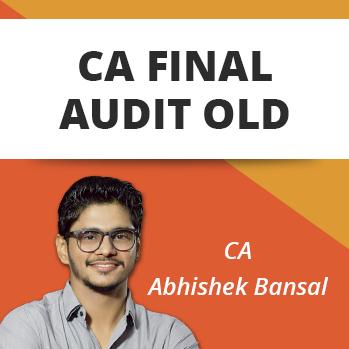 CA FINAL AUDIT REGULAR BATCH OLD SYLLABUS BY CA ABHISHEK BANSAL