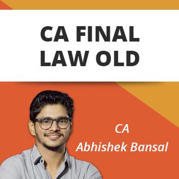 CA FINAL LAW LATEST REGULAR BATCH OLD SYLLABUS BY CA ABHISHEK BANSAL