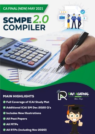 CA Final SCMPE COMPILER 2.0 PDF For May 2021 & Nov 2021 Exam By CA Ravi Agarwal (At Admin Cost)
