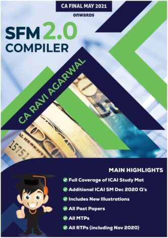 CA Final SFM COMPILER 2.0 PDF For May 2021 & Nov 2021 Exam By CA Ravi Agarwal (At Admin Cost)