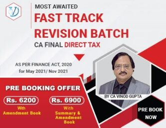 CA Final Direct Tax Fast Track Revision Course by CA Vinod Gupta